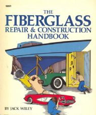 Fiberglass Repair and Construction by Jack Wiley